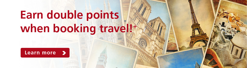 Earn double points when booking travel!+