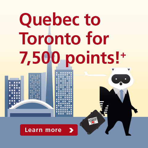 Quebec to Toronto for 7,500 points!+